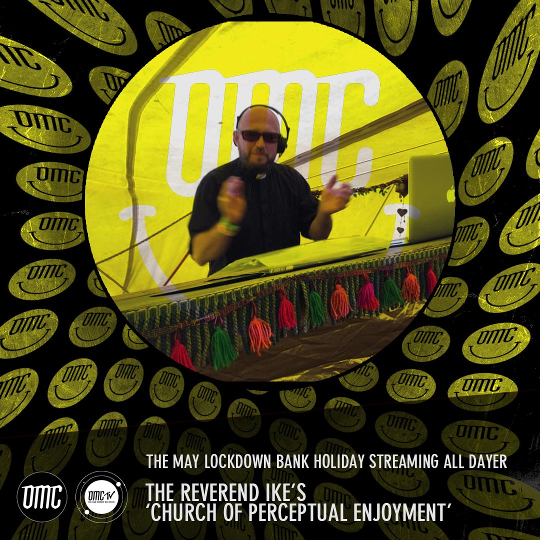 The Reverend Ike's 'Church Of Perceptual Enjoyment' – OMC May Lockdown Alldayer [Archive]