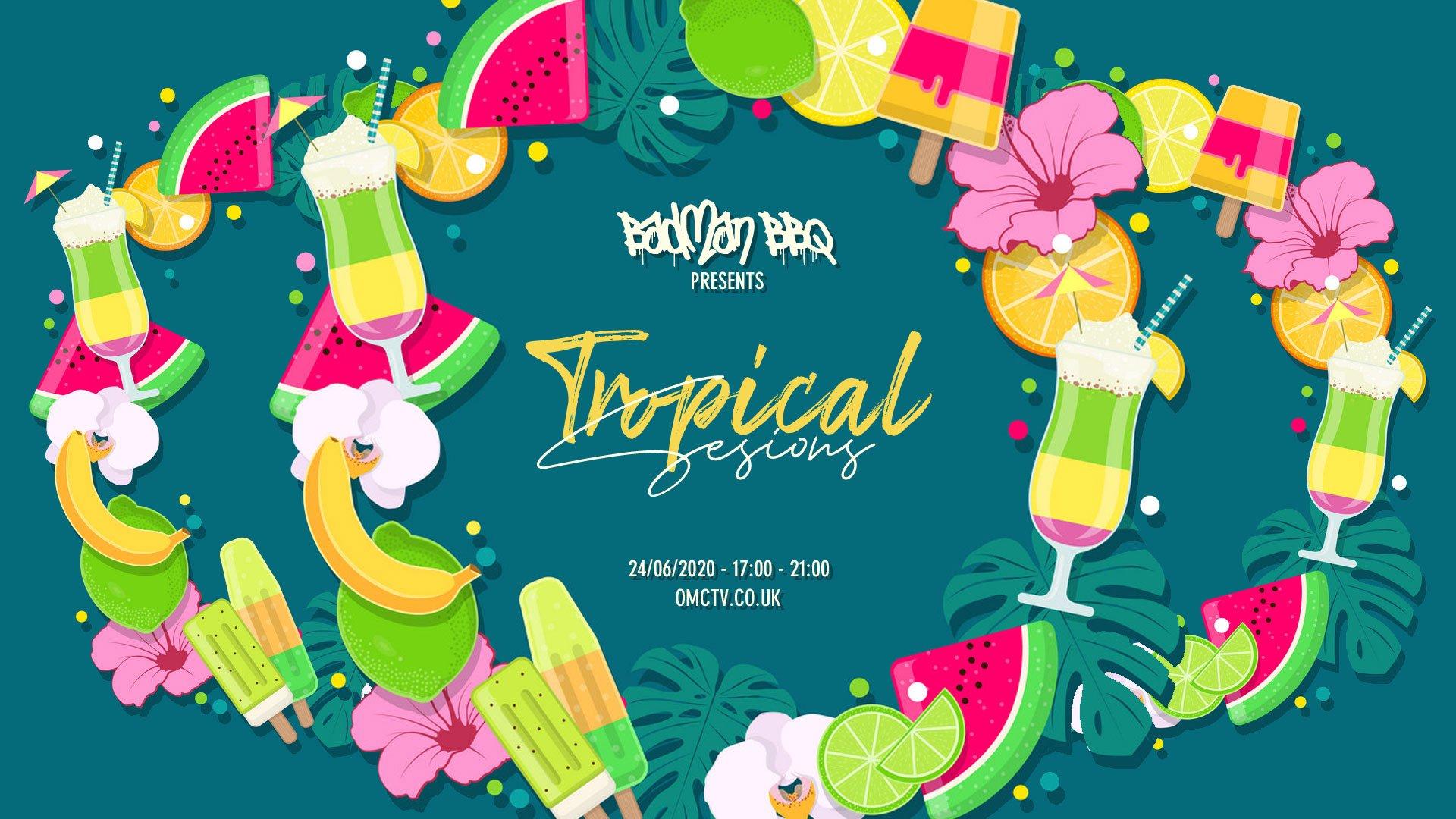 Badman BBQ Presents 'Tropical Sessions'